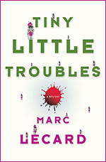 Tiny Little Troubles, by Marc Lecard